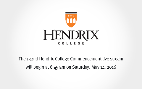 The 132nd Hendrix College Commencement live stream will begin at 8:45am on Saturday, May 14, 2016.